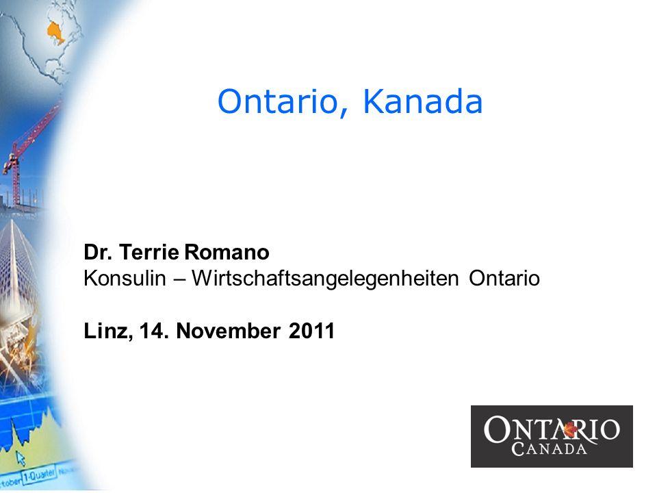 28 Ontario, Kanada Dr. Terrie Romano Konsulin – Wirtschaftsangelegenheiten Ontario Linz, 14. November 2011