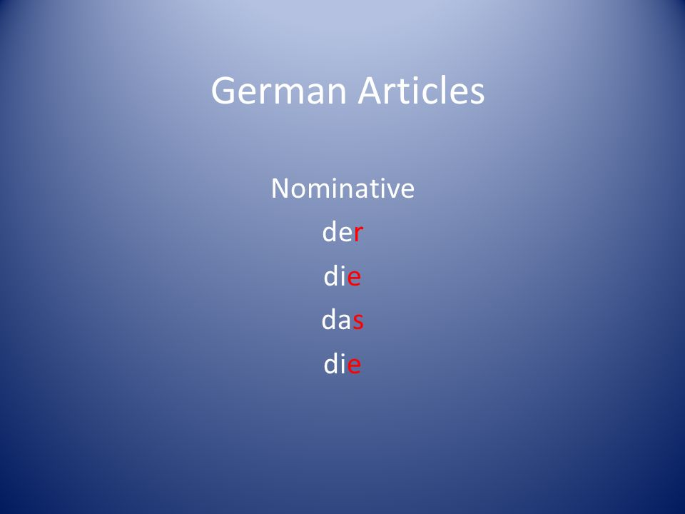 German Articles Nominative der die das die