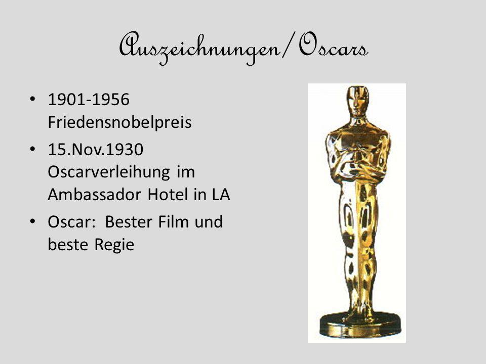 Auszeichnungen/Oscars 1901-1956 Friedensnobelpreis 15.Nov.1930 Oscarverleihung im Ambassador Hotel in LA Oscar: Bester Film und beste Regie