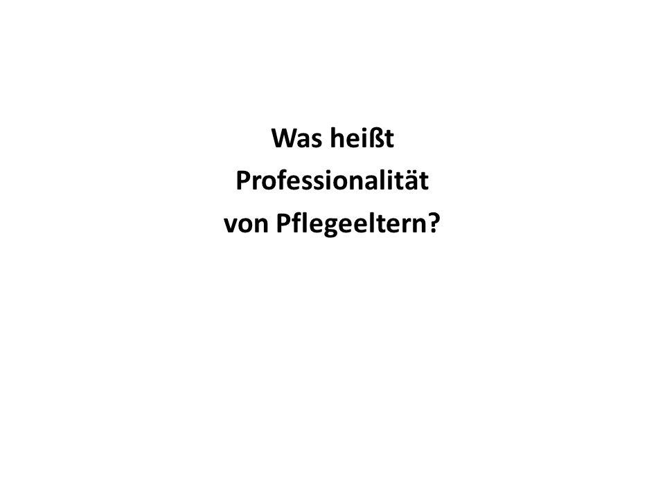 Was heißt Professionalität von Pflegeeltern?