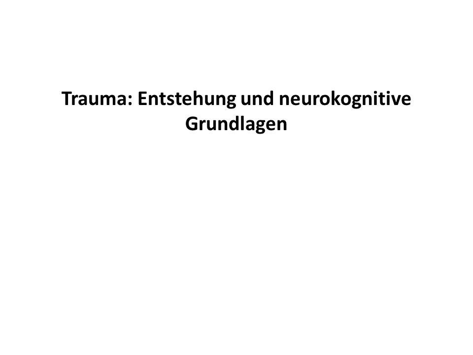 Trauma: Entstehung und neurokognitive Grundlagen