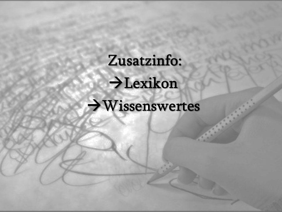 Zusatzinfo: Zusatzinfo: Lexikon Lexikon Wissenswertes Wissenswertes