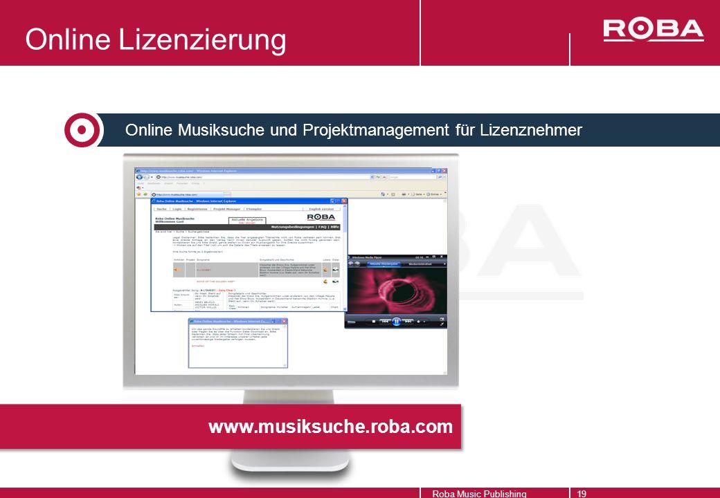 Online Musiksuche und Projektmanagement für Lizenznehmer Roba Music Publishing19 Online Lizenzierung www.musiksuche.roba.com