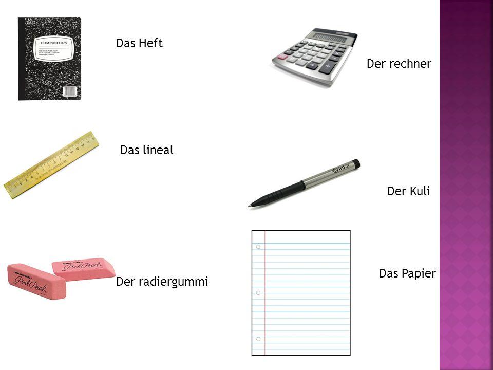 Das Heft Das lineal Der radiergummi Der rechner Der Kuli Das Papier