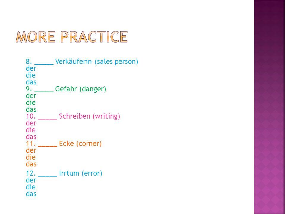Practice: 1.Wir _____ klug.2.Ich ______ 17 jahre alt.