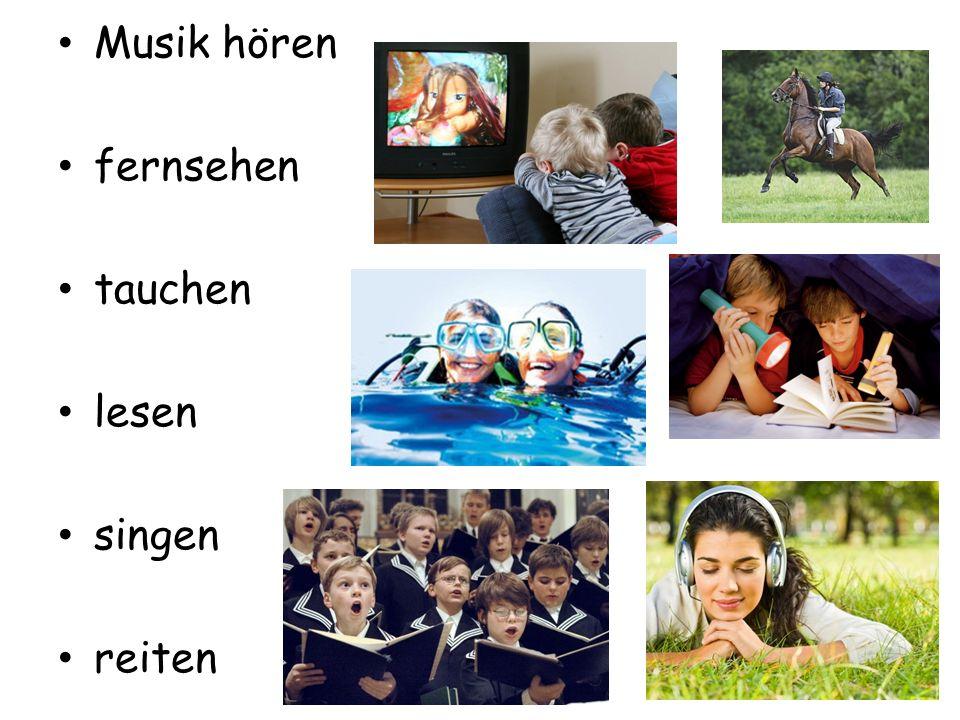 Musik hören fernsehen tauchen lesen singen reiten