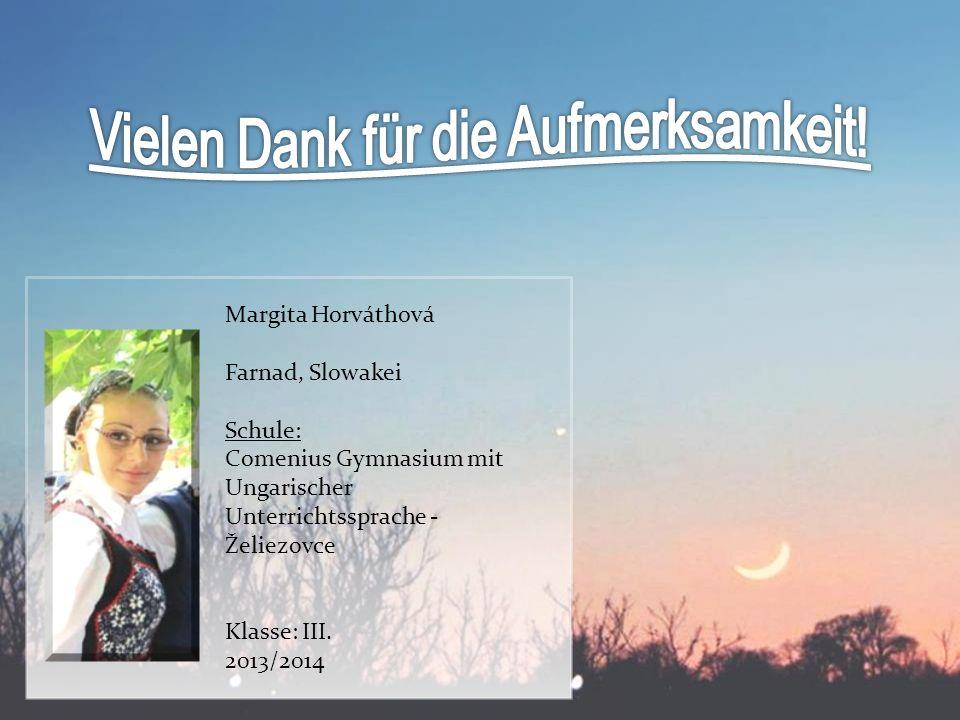 Margita Horváthová Farnad, Slowakei Schule: Comenius Gymnasium mit Ungarischer Unterrichtssprache - Želiezovce Klasse: III.