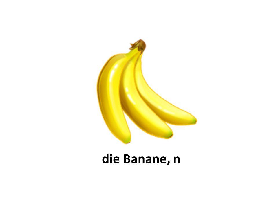 die Banane, n