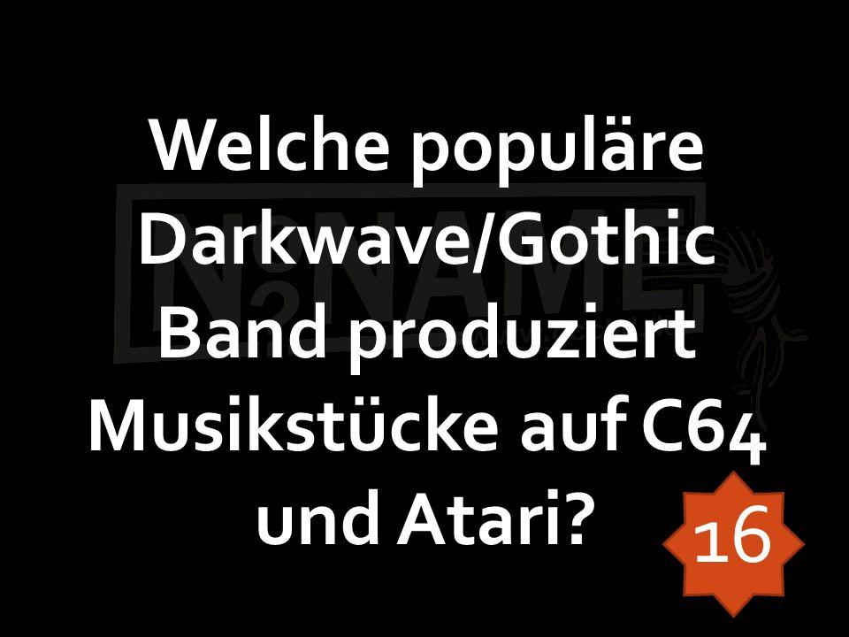 Welche populäre Darkwave/Gothic Band produziert Musikstücke auf C64 und Atari? 16