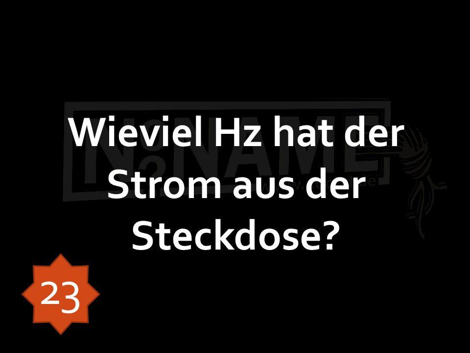Wieviel Hz hat der Strom aus der Steckdose 23