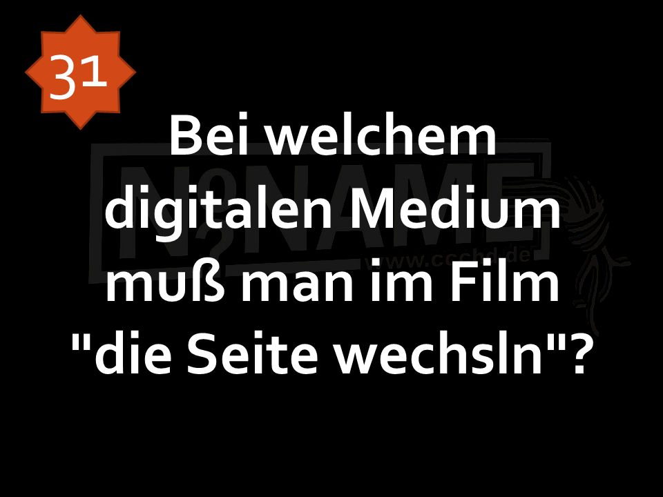 Bei welchem digitalen Medium muß man im Film