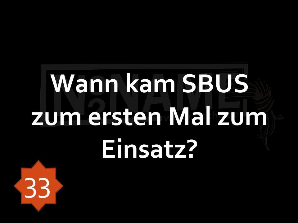 Wann kam SBUS zum ersten Mal zum Einsatz? 33