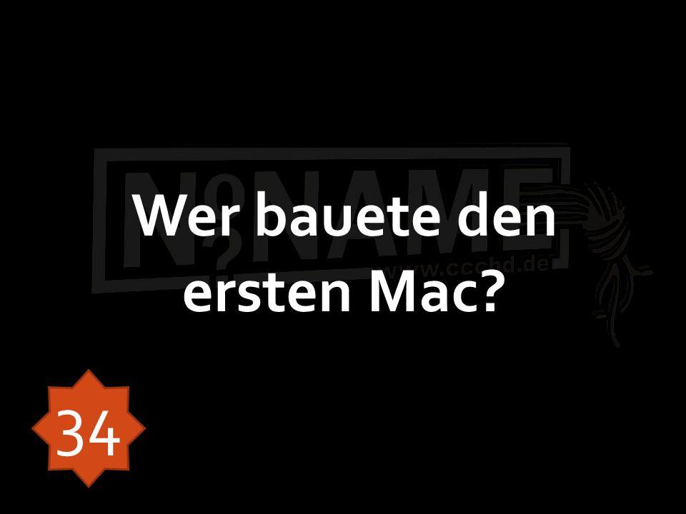 Wer bauete den ersten Mac 34