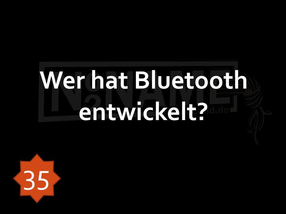 Wer hat Bluetooth entwickelt? 35