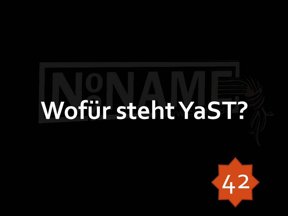 Wofür steht YaST? 42
