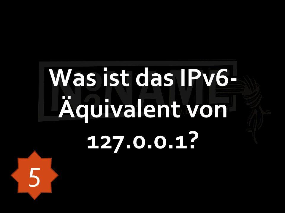 Was ist das IPv6- Äquivalent von 127.0.0.1? 5