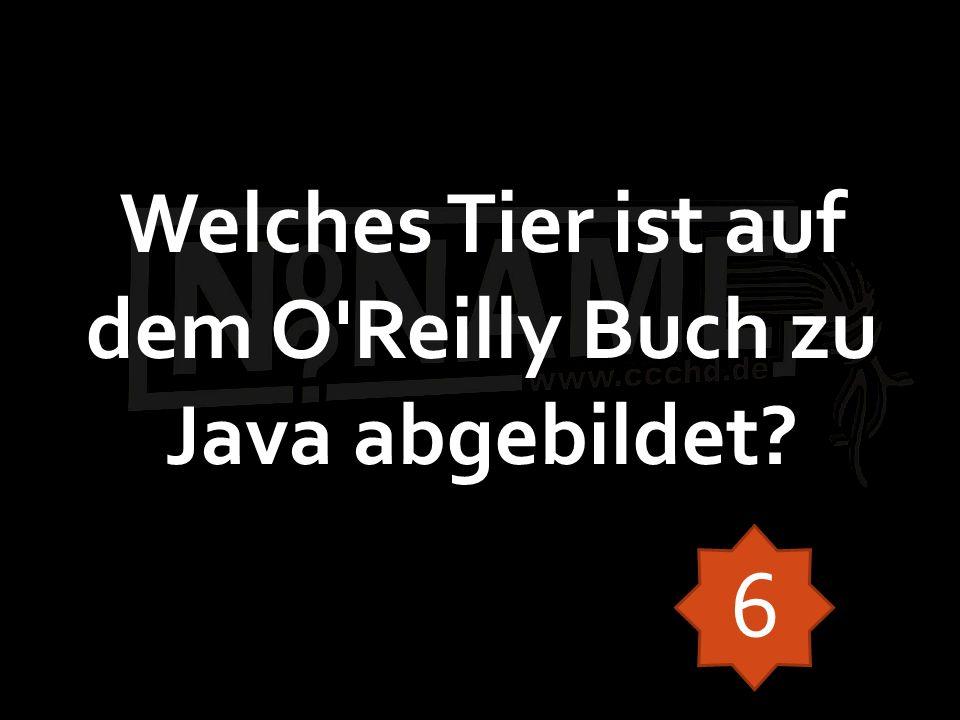 Welches Tier ist auf dem O'Reilly Buch zu Java abgebildet? 6