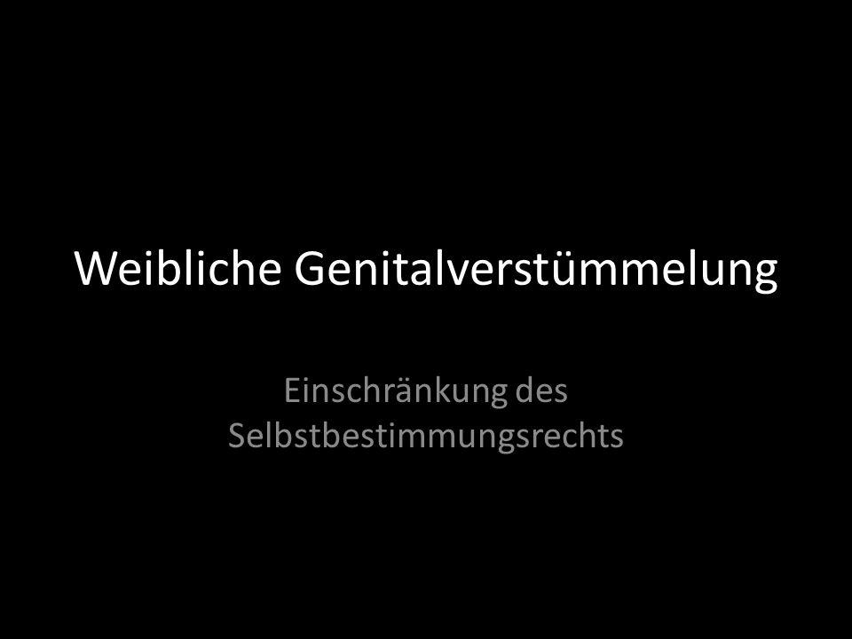 Weibliche Genitalverstümmelung Einschränkung des Selbstbestimmungsrechts