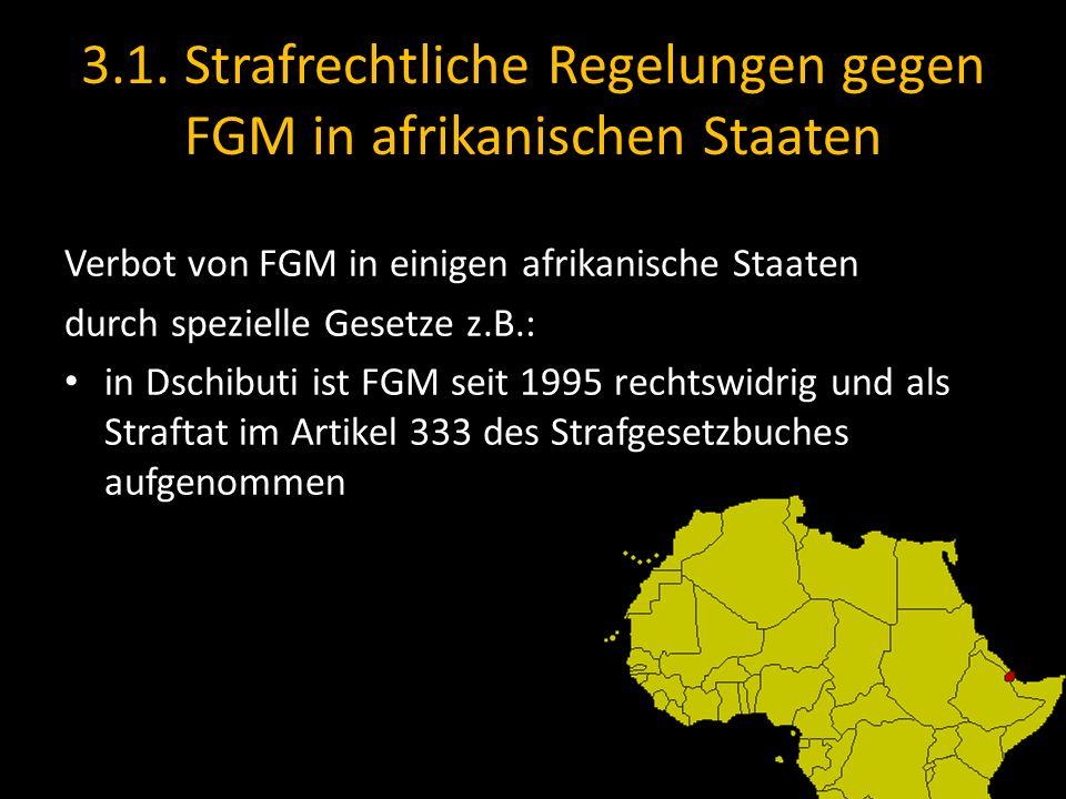 3.1. Strafrechtliche Regelungen gegen FGM in afrikanischen Staaten Verbot von FGM in einigen afrikanische Staaten durch spezielle Gesetze z.B.: in Dsc