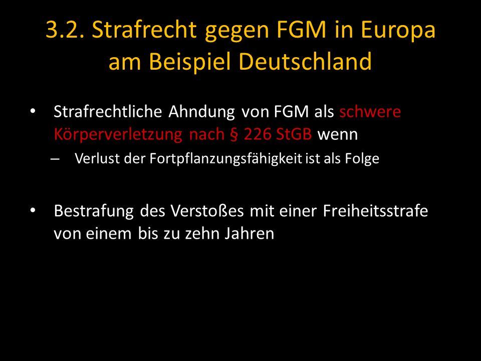 3.2. Strafrecht gegen FGM in Europa am Beispiel Deutschland Strafrechtliche Ahndung von FGM als schwere Körperverletzung nach § 226 StGB wenn – Verlus
