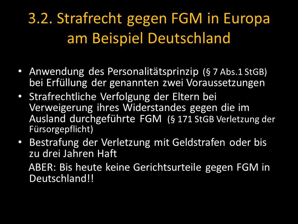 3.2. Strafrecht gegen FGM in Europa am Beispiel Deutschland Anwendung des Personalitätsprinzip (§ 7 Abs.1 StGB) bei Erfüllung der genannten zwei Vorau