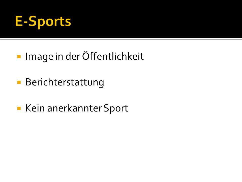 Image in der Öffentlichkeit Berichterstattung Kein anerkannter Sport