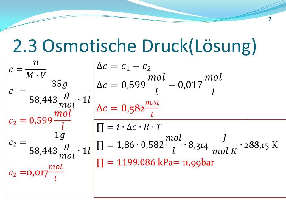 2.3 Osmotische Druck(Lösung) 7