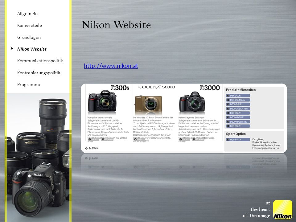 at the heart of the image http://www.nikon.at Nikon Website Allgemein Kamerateile Grundlagen Nikon Website Kommunikationspolitik Kontrahierungspolitik