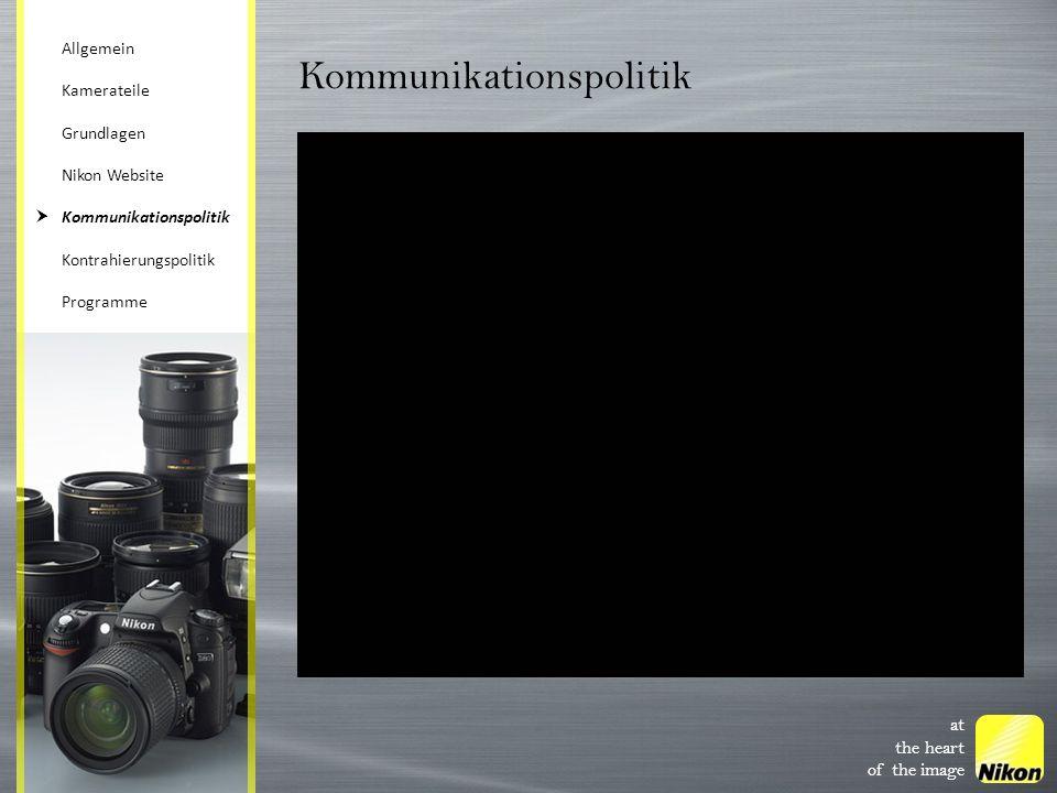 at the heart of the image Kommunikationspolitik Allgemein Kamerateile Grundlagen Nikon Website Kommunikationspolitik Kontrahierungspolitik Programme