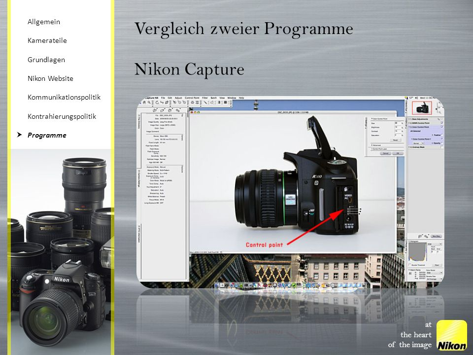 at the heart of the image Nikon Capture Vergleich zweier Programme Allgemein Kamerateile Grundlagen Nikon Website Kommunikationspolitik Kontrahierungspolitik Programme