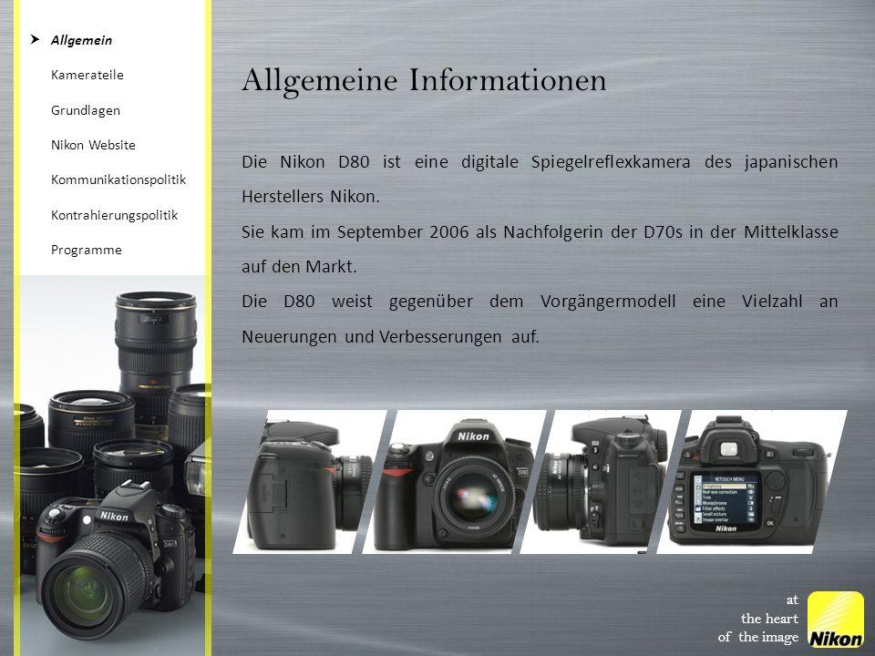 at the heart of the image Allgemeine Informationen Die Nikon D80 ist eine digitale Spiegelreflexkamera des japanischen Herstellers Nikon. Sie kam im S