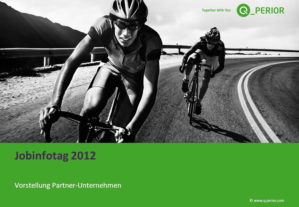 © www.q-perior.com Jobinfotag 2012 Vorstellung Partner-Unternehmen
