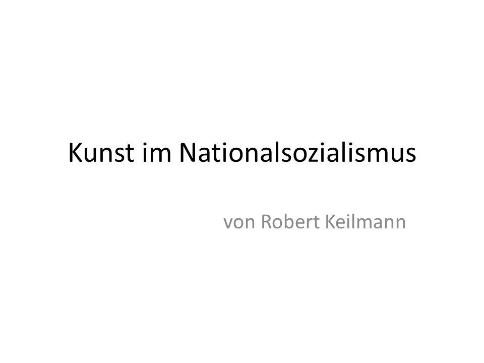 Kunst im Nationalsozialismus von Robert Keilmann