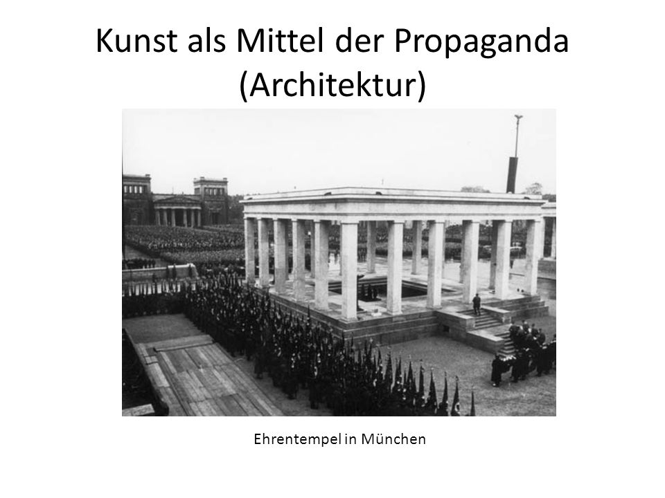 Kunst als Mittel der Propaganda (Architektur) Ehrentempel in München