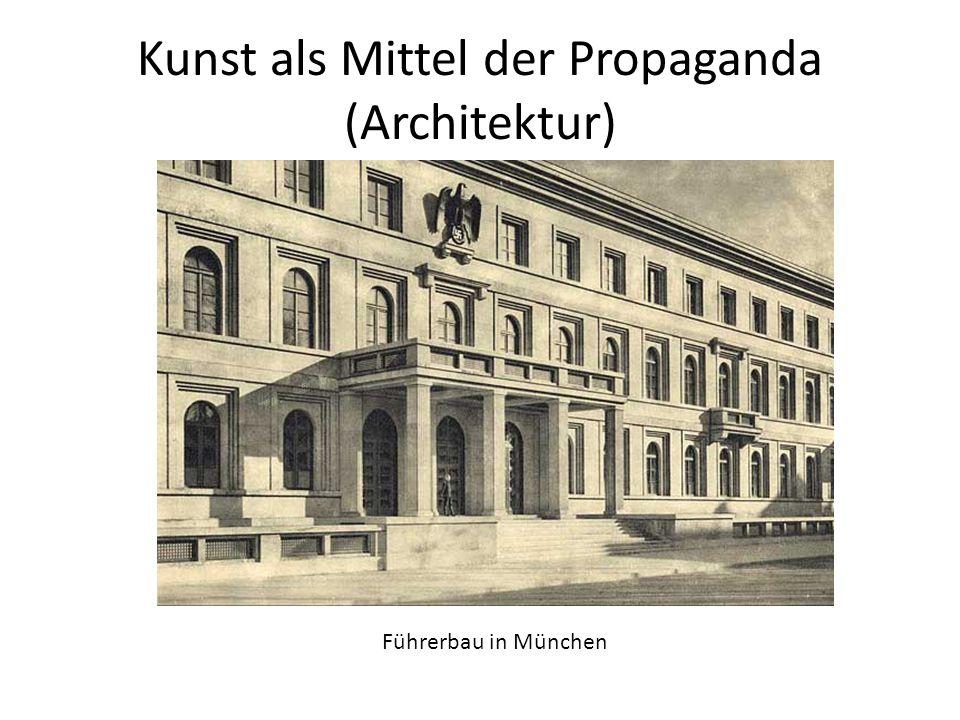 Kunst als Mittel der Propaganda (Architektur) Führerbau in München