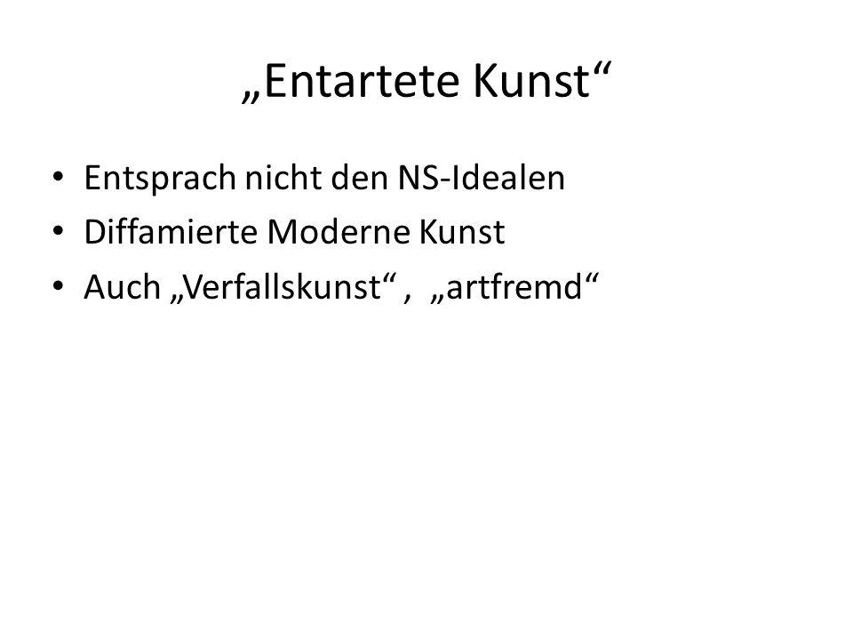 Entartete Kunst Entsprach nicht den NS-Idealen Diffamierte Moderne Kunst Auch Verfallskunst, artfremd