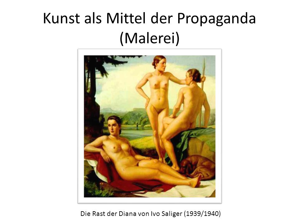 Kunst als Mittel der Propaganda (Malerei) Die Rast der Diana von Ivo Saliger (1939/1940)