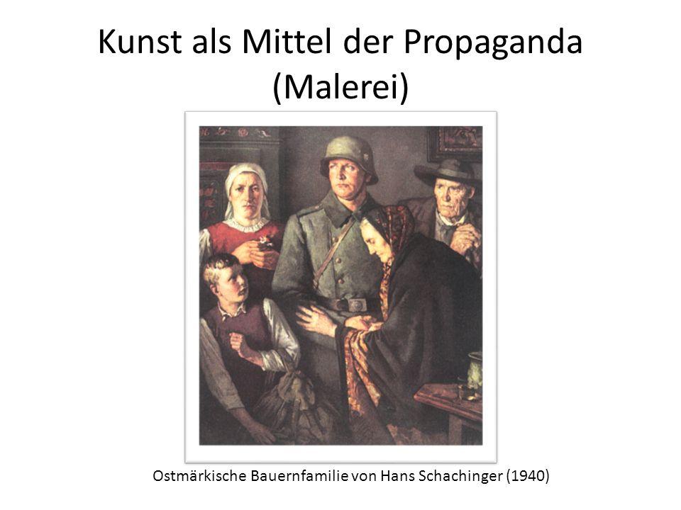 Kunst als Mittel der Propaganda (Malerei) Ostmärkische Bauernfamilie von Hans Schachinger (1940)