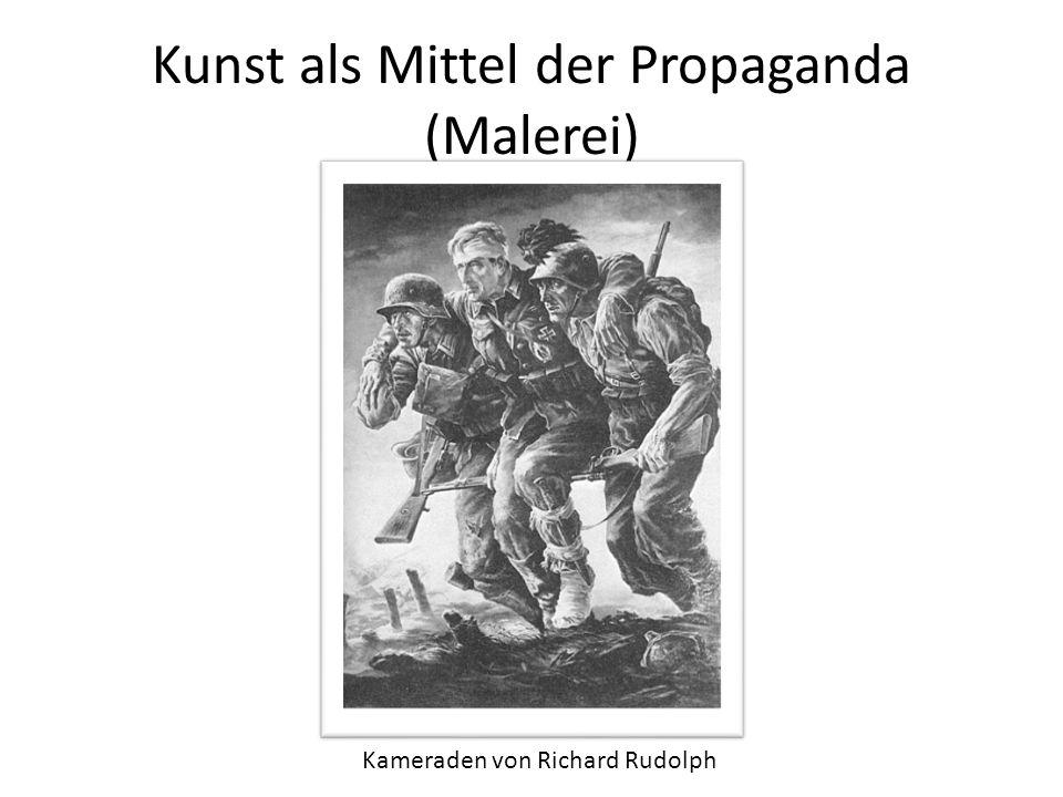 Kunst als Mittel der Propaganda (Malerei) Kameraden von Richard Rudolph