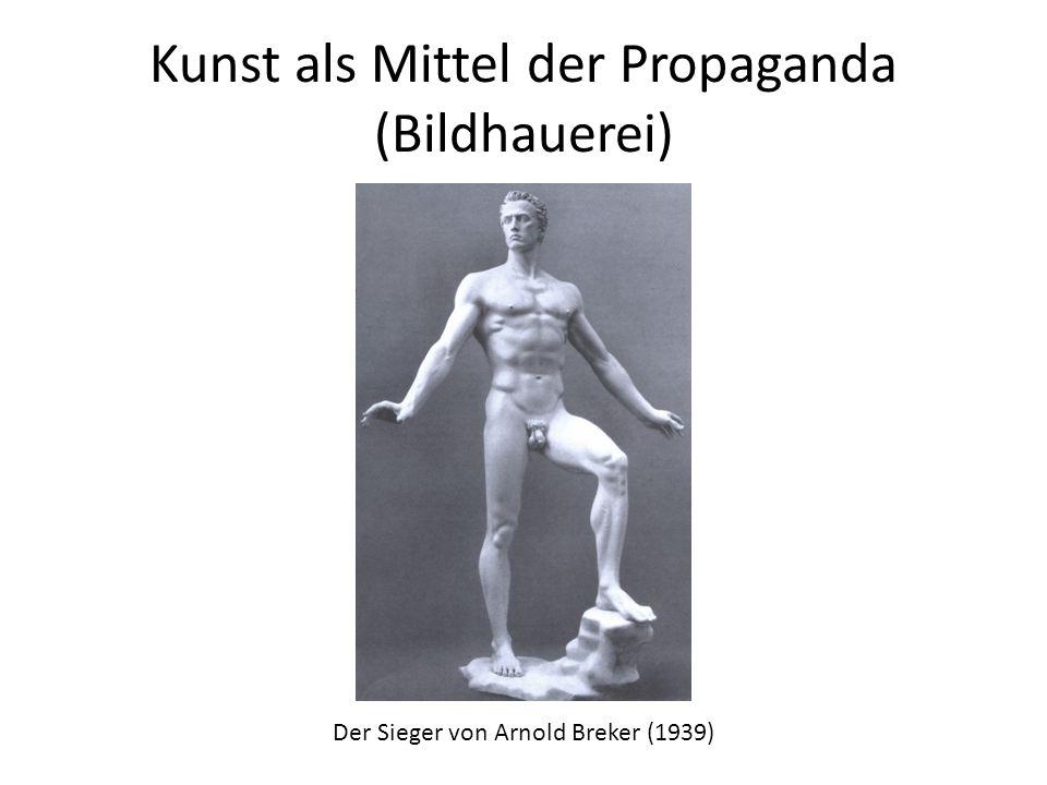 Kunst als Mittel der Propaganda (Bildhauerei) Der Sieger von Arnold Breker (1939)