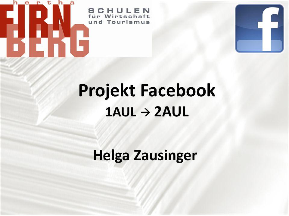 Projekt Facebook 1AUL 2AUL Helga Zausinger