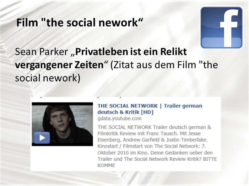 Film the social nework Sean Parker Privatleben ist ein Relikt vergangener Zeiten (Zitat aus dem Film the social nework)