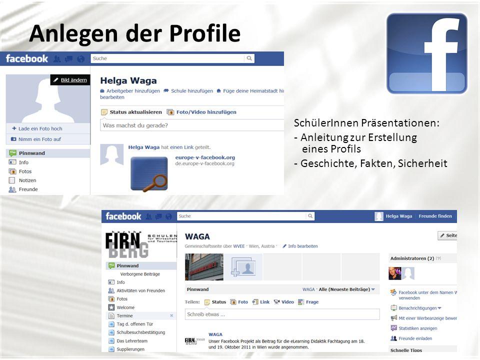 Anlegen der Profile SchülerInnen Präsentationen: - Anleitung zur Erstellung eines Profils - Geschichte, Fakten, Sicherheit
