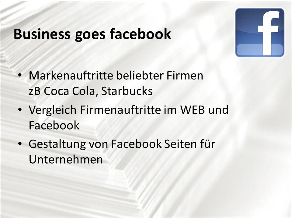 Business goes facebook Markenauftritte beliebter Firmen zB Coca Cola, Starbucks Vergleich Firmenauftritte im WEB und Facebook Gestaltung von Facebook Seiten für Unternehmen