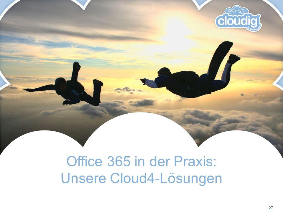 Office 365 in der Praxis: Unsere Cloud4-Lösungen 27