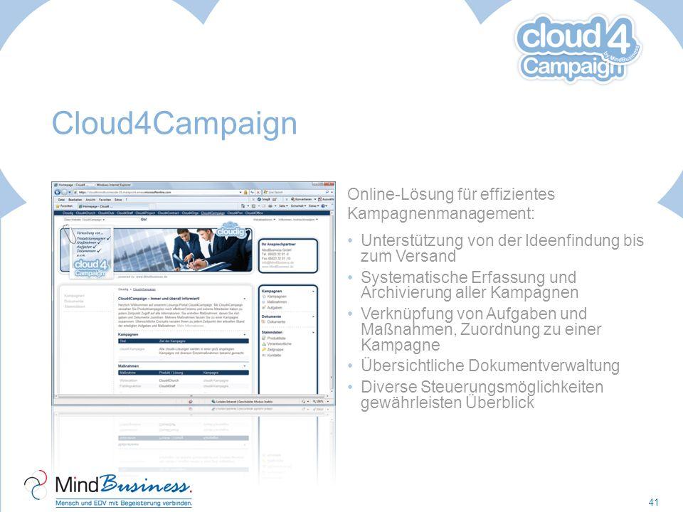 Cloud4Campaign Online-Lösung für effizientes Kampagnenmanagement: Unterstützung von der Ideenfindung bis zum Versand Systematische Erfassung und Archi
