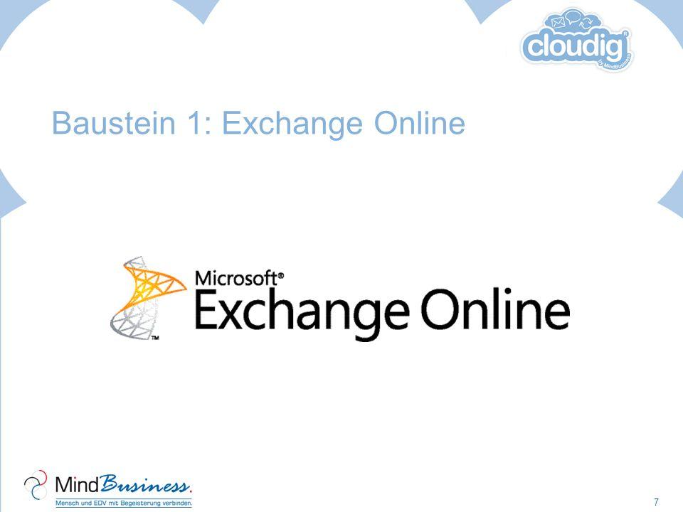 Baustein 1: Exchange Online E-Mail, Kalender und Kontakte überall nutzen Optimale Sicherheit und Verfügbarkeit Vorteile: Mail-Zugang ortsunabhängig fü