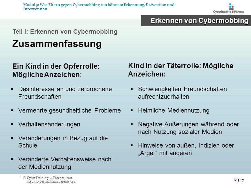 Teil I: Erkennen von Cybermobbing Zusammenfassung Ein Kind in der Opferrolle: Mögliche Anzeichen: Kind in der Täterrolle: Mögliche Anzeichen: Desinter
