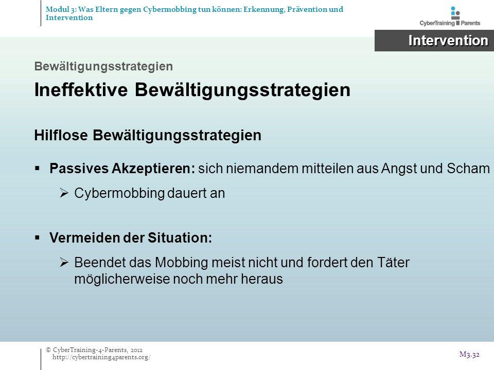 Intervention Intervention Bewältigungsstrategien Ineffektive Bewältigungsstrategien Hilflose Bewältigungsstrategien Passives Akzeptieren: sich niemand