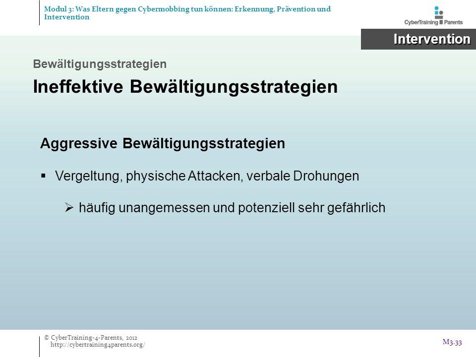 Intervention Intervention Bewältigungsstrategien Ineffektive Bewältigungsstrategien Aggressive Bewältigungsstrategien Vergeltung, physische Attacken,